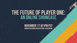 Player One Showcase Announced!
