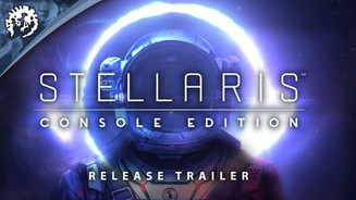 Stellaris: Console Edition - Launch Trailer