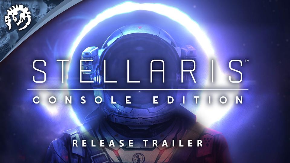 Stellaris: Console Edition - Launch Trailer