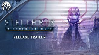 Stellaris: Federations - Launch Trailer