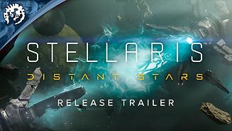 Stellaris: Distant Stars - Launch Trailer