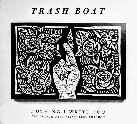 Trash Boat - Nothing I Write You Can Change What You've Been Through