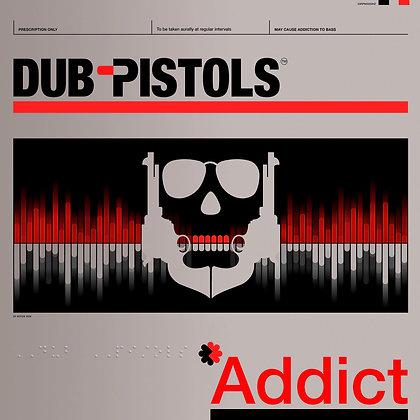 Dub Pistols - Addict