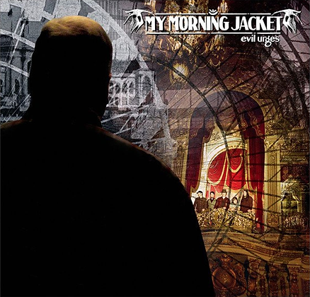 My Morning Jacket - Evil Urges (Reissue)