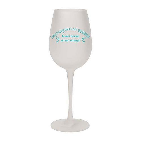 Meds ain't cuttin' it! Wine Glass