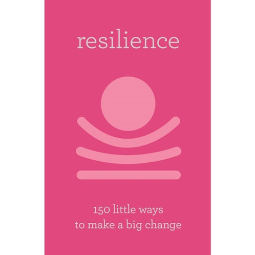 Resilience - 150 little ways to make a big change
