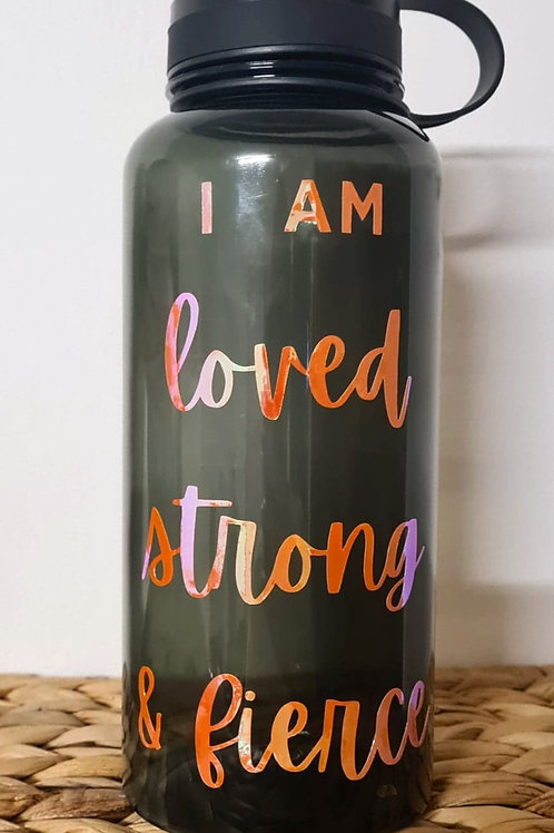 I am Loved, Strong & Fierce 1L Drink Bottle