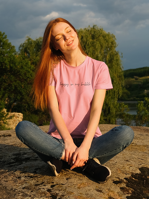 HAPPY IN MY BUBBLE Extra Comfort T-shirt