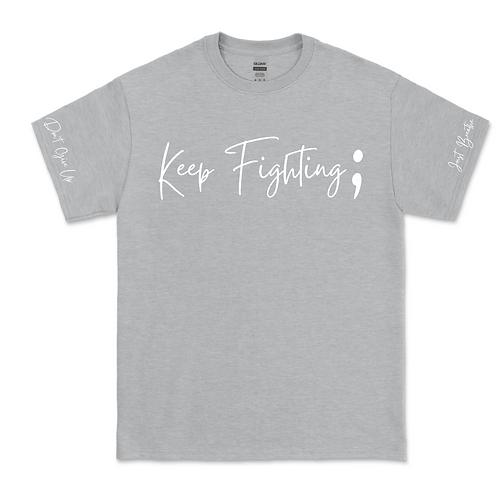 Keep Fighting ; Semicolon T-Shirt