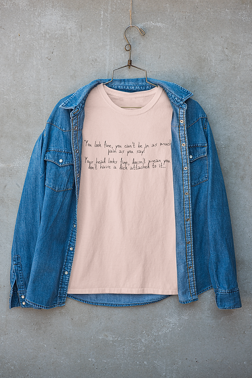 YOU LOOK FINE (SARCASM) Extra Comfort T-