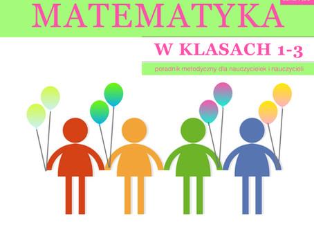 Poradnik metodyczny Matematyka w klasach 1-3 NUMER o WPROWADZANIU POJĘĆ MNOŻENIE I DZIELENIE