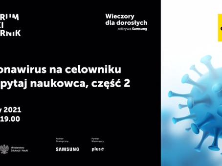 """W Centrum Nauki Kopernik """"Koronawirus na celowniku – zapytaj naukowca"""""""