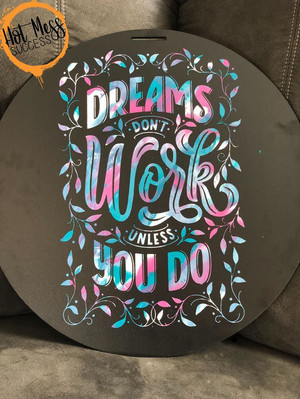 Dreams Don't Work Unlesss You Do