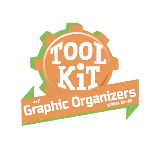 Toolkit of Graphic Organizers, Grades 6–8