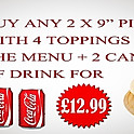 "Buy any 2x9"" Pizzas + 2 cans of soft drink."