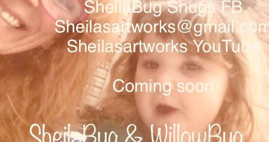 SheilaBug & WillowBug