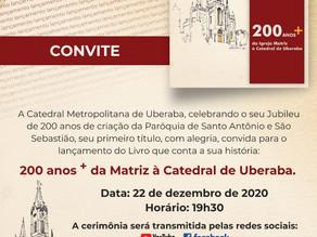 """LANÇAMENTO DO LIVRO """"200 ANOS + DE MATRIZ À CATEDRAL DE UBERABA"""""""