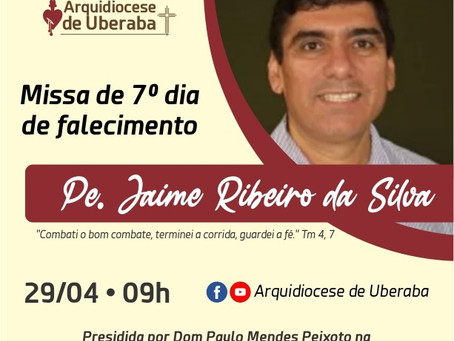 Missa de 7º dia de falecimento Padre Jaime
