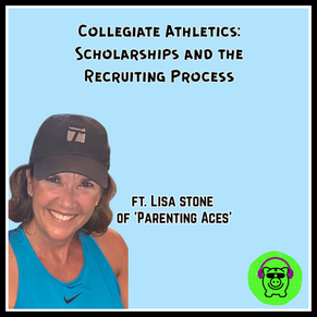 Collegiate Athletics: Scholarships and the Recruiting Process ft. Lisa Stone of 'ParentingAces'.