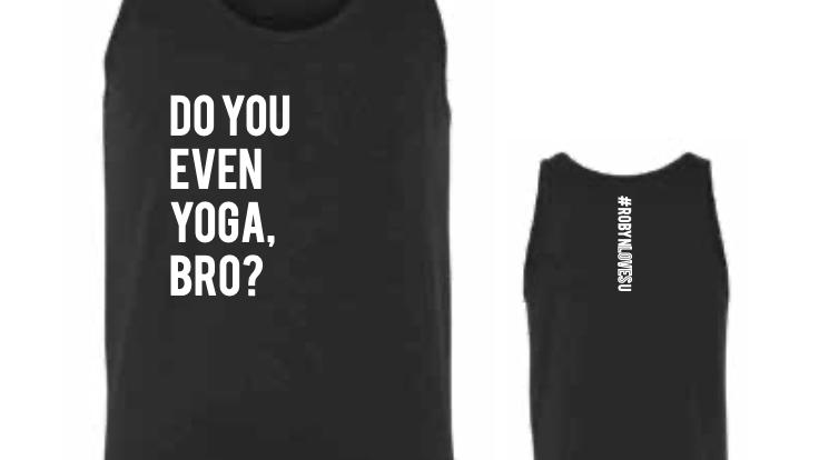 Do you even yoga, bro?