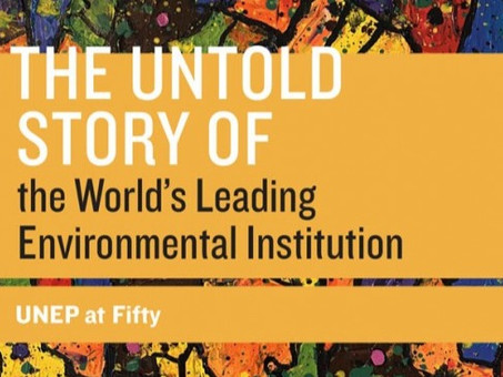 The Untold Story of the World's Leading Environmental Institution. UNEP at Fifty