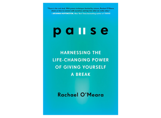 Pause: Harnessing the life changing power of giving yourself a break