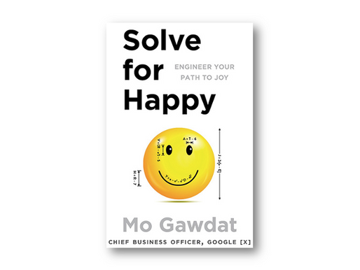 Solve for Happy - Engineer your path to joy