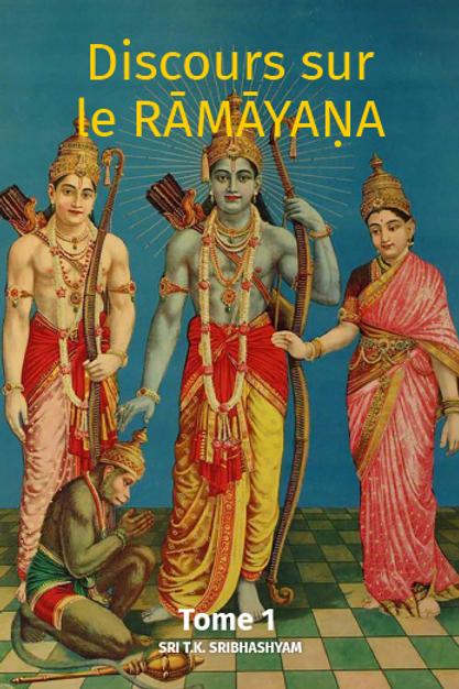 Les Discours sur le Râmâyana Tome 1