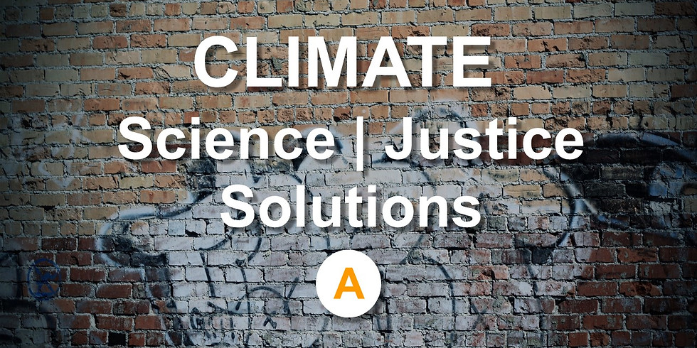 CLIMATE  Science / Justice / Solutions SECTION A