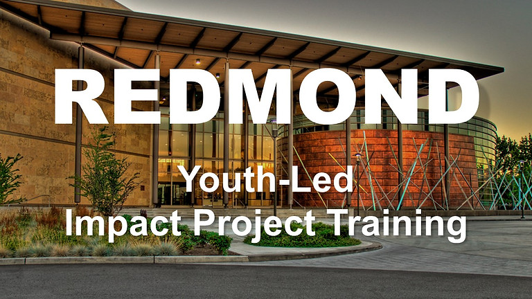 REDMOND - Youth-Led Impact Project Training