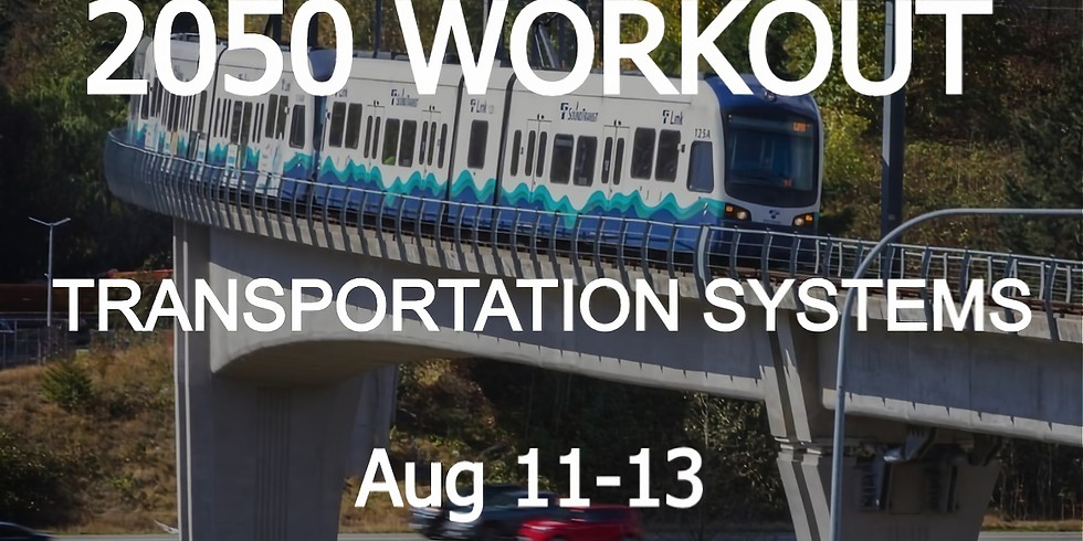 2050 WORKOUT Transportation Systems | Aug 11-13