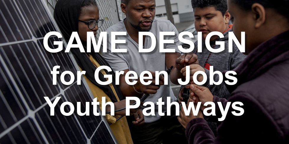 Game Design for Green Jobs Youth Pathways