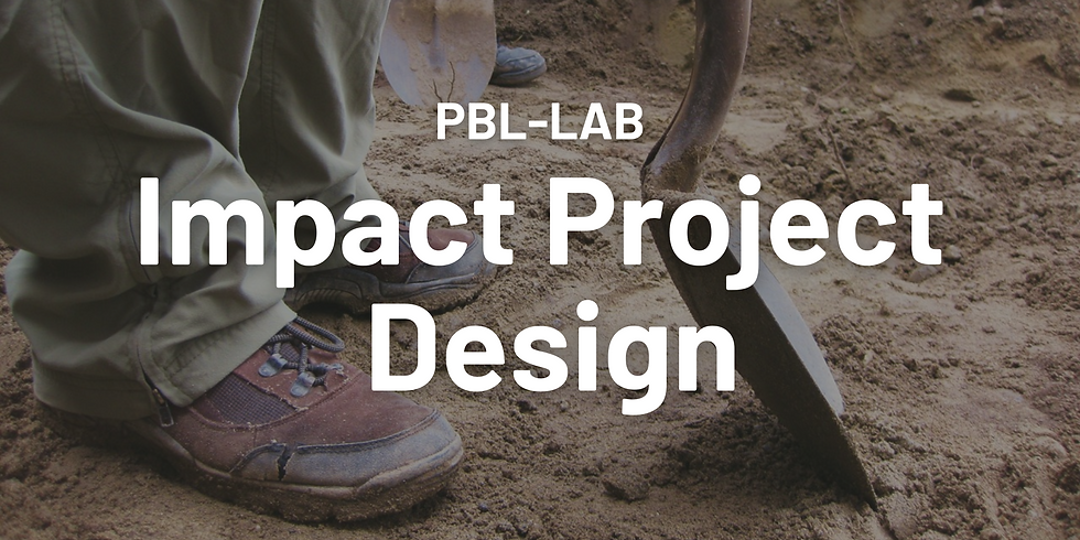 Impact Project Design: Youth Agency and Voice! PBL at its core!