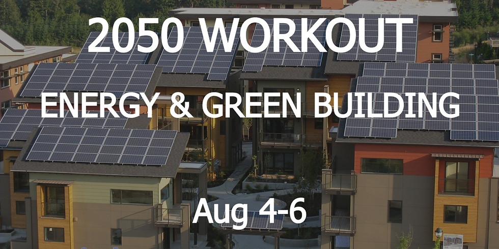 2050 WORKOUT Energy & Green Building | Aug 4-6