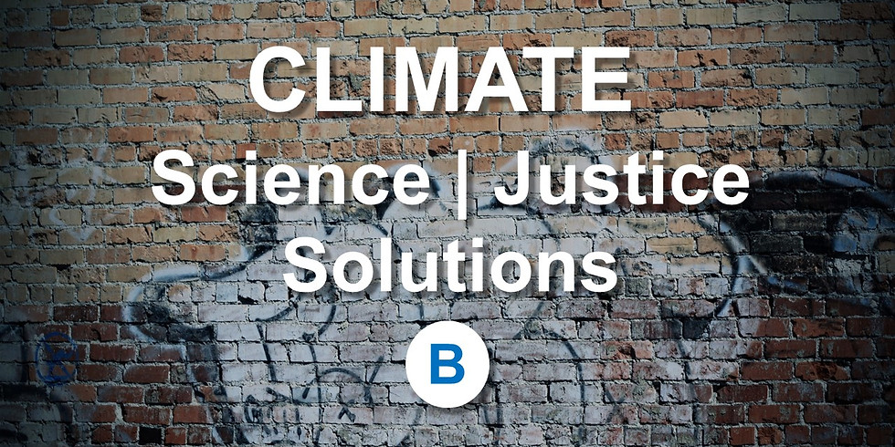 CLIMATE  Science / Justice / Solutions SECTION B