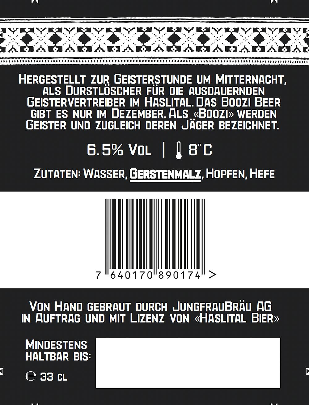 Die Etikette auf der Rückseite erläutert neben den obligatorischen Angaben zu den Zutaten interessantes zum Brauch im Haslital. Das BOOZI BEER wird ebenfalls in der JungfrauBräu in Schwanden gebraut.
