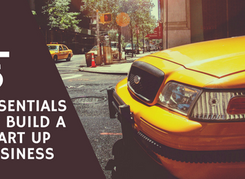 6 Essentials To Build A Start Up Business