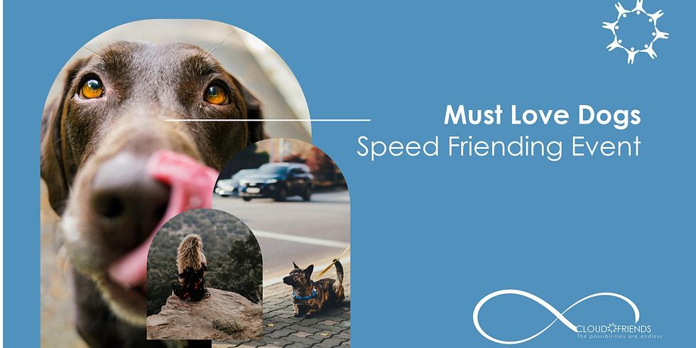 Must Love... DOGS 😁 SPEED-FRIENDING Age 25+