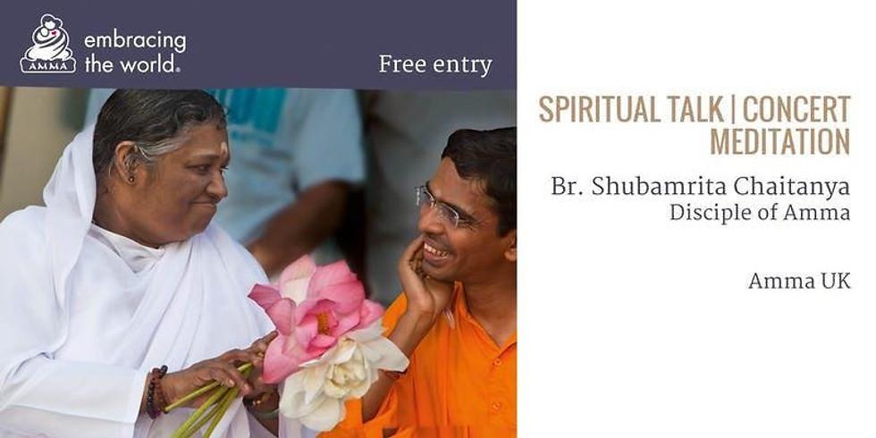 Spiritual talk, concert and meditation with Br Shubamrita, disciple of Amma
