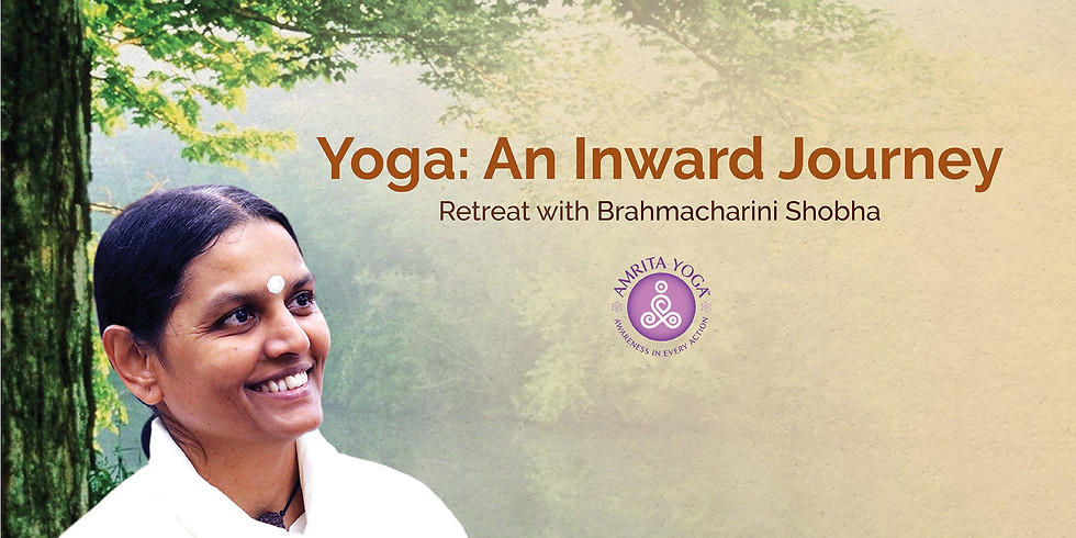 AMRITA YOGA Awareness in Every Action - Practical Yoga for Daily Living Weekend Retreat 22 - 23 February 2020 MA Centre