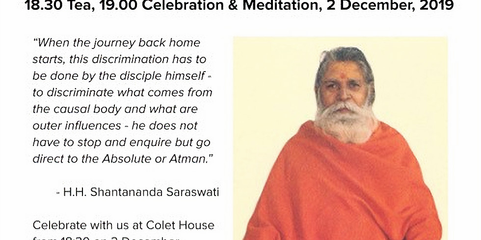 A thanksgiving to His Holiness Shantananda Saraswati - to be held at Colet House on 2nd December at 6.30pm.
