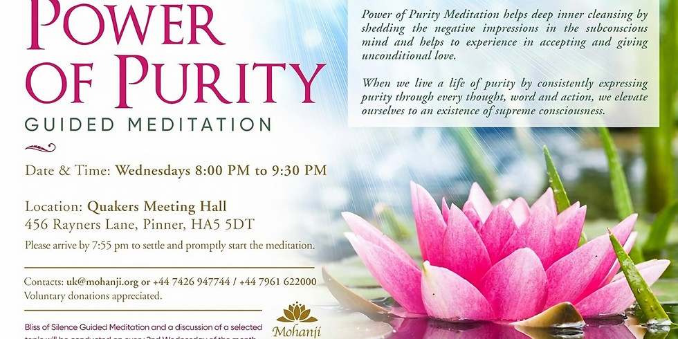 Power of Purity Meditation, as taught by Mohanji. Most Wednesdays