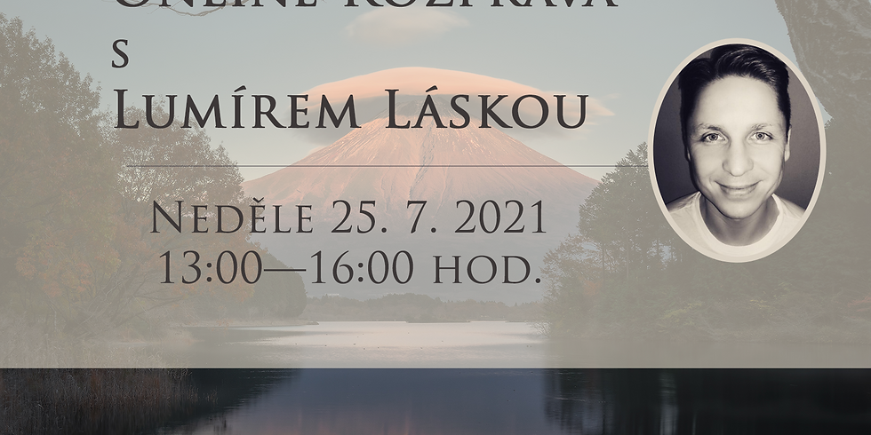 Rozprava s Lumírem Láskou — neděle 25. 7. 2021