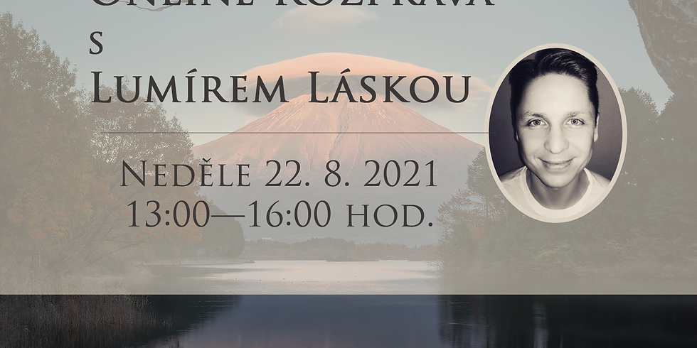 Rozprava s Lumírem Láskou — neděle 22. 8. 2021