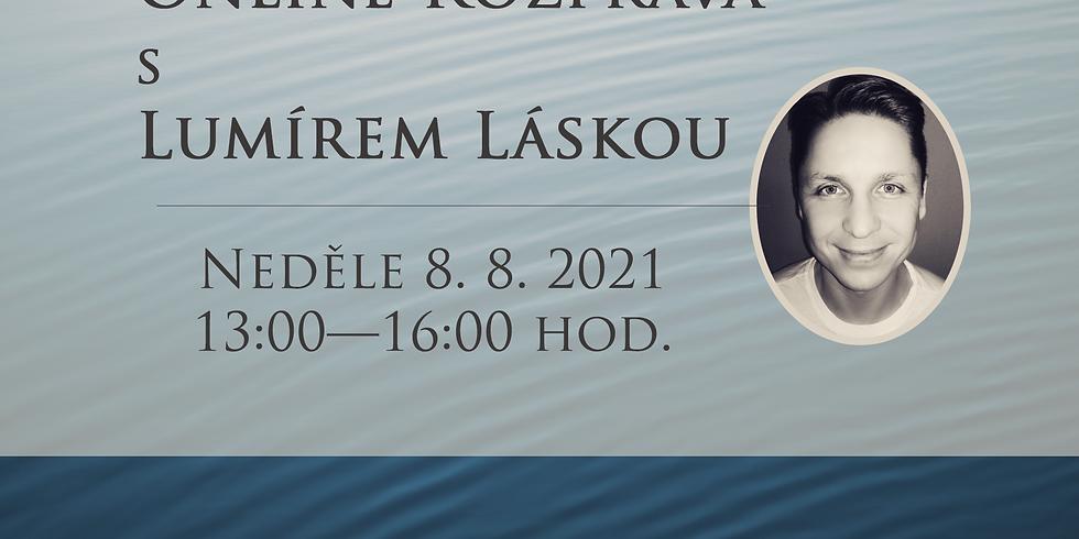 Rozprava s Lumírem Láskou — neděle 8. 8. 2021