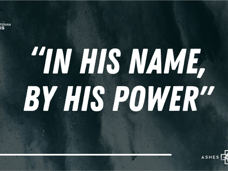 """In His Name, By His Power"""