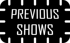 PREVIOUS SHOWS.png
