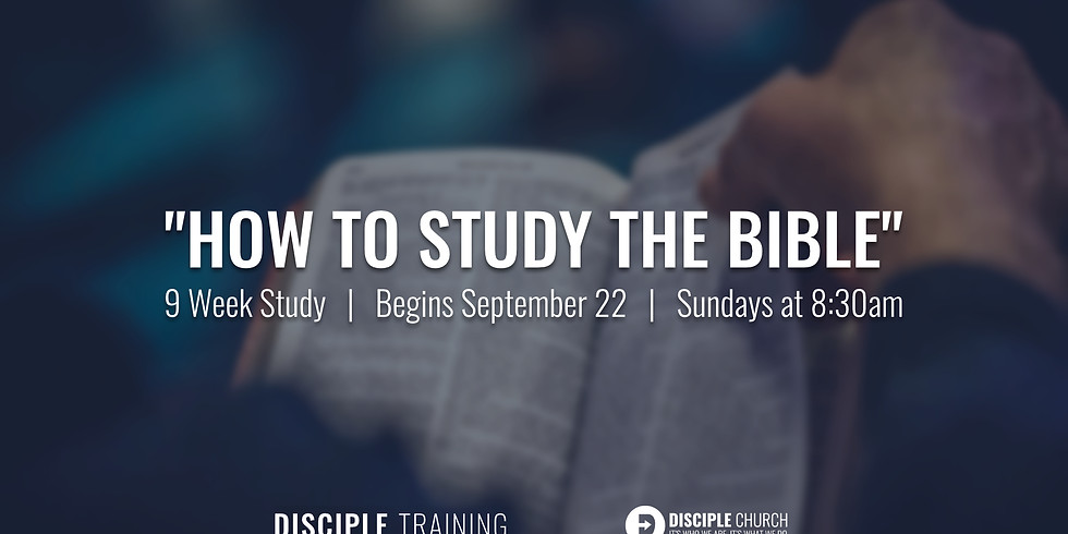 Disciple Training | How to Study the Bible | Week 4