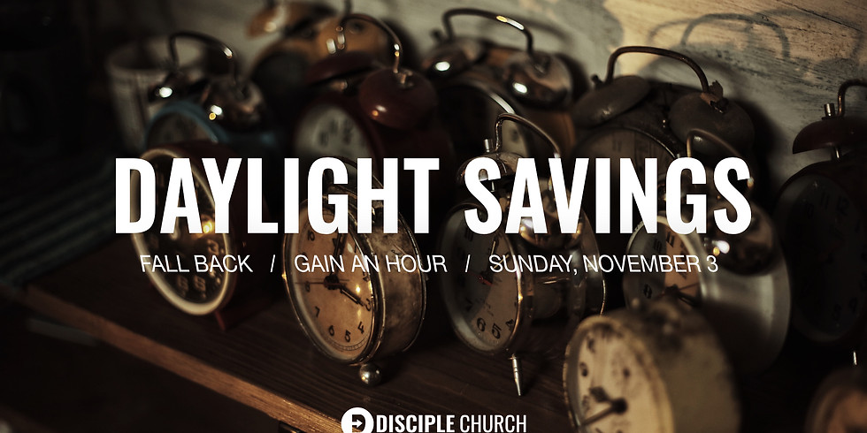 Daylight Savings | Fall Back