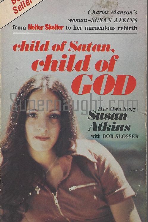 Susan Atkins Child of Satan Child of God